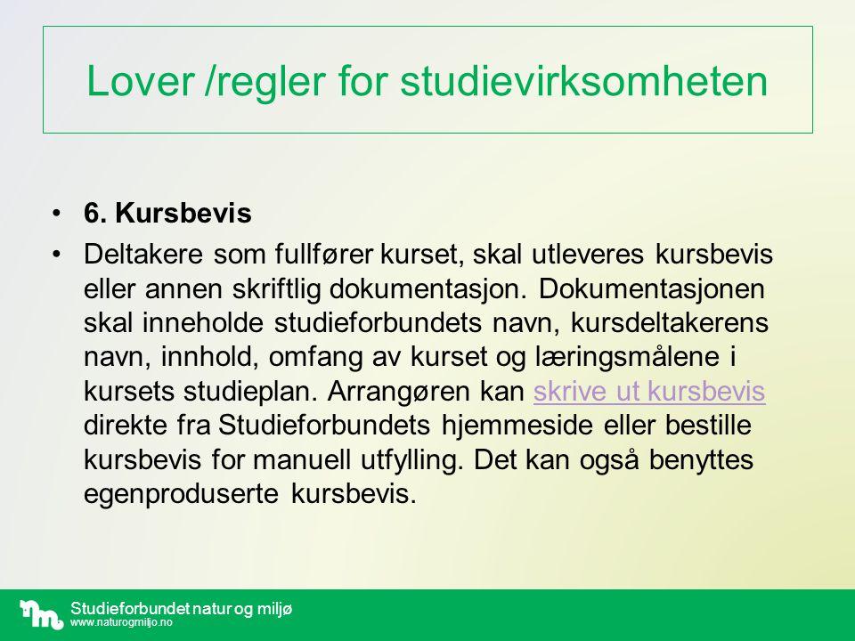 Studieforbundet natur og miljø www.naturogmiljo.no Lover /regler for studievirksomheten •7.