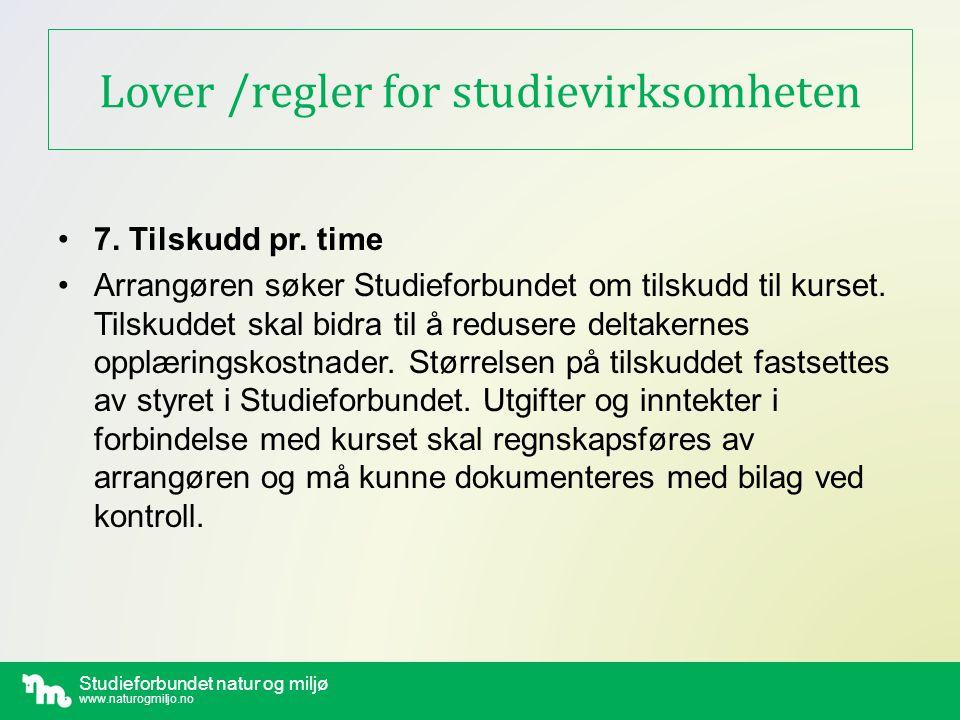 Studieforbundet natur og miljø www.naturogmiljo.no Lover /regler for studievirksomheten • 8.