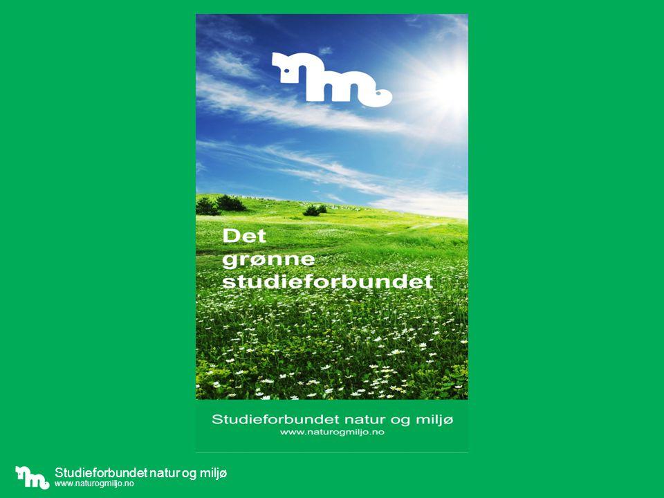 Studieforbundet natur og miljø • Det grønne studieforbundet.