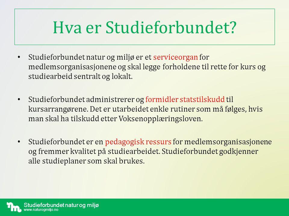 Studieforbundet natur og miljø www.naturogmiljo.no Studieforbundet natur og miljø www.naturogmiljo.no