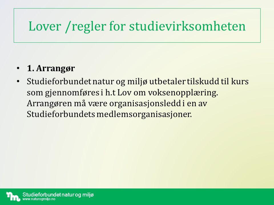 Studieforbundet natur og miljø www.naturogmiljo.no Lover /regler for studievirksomheten • 2.