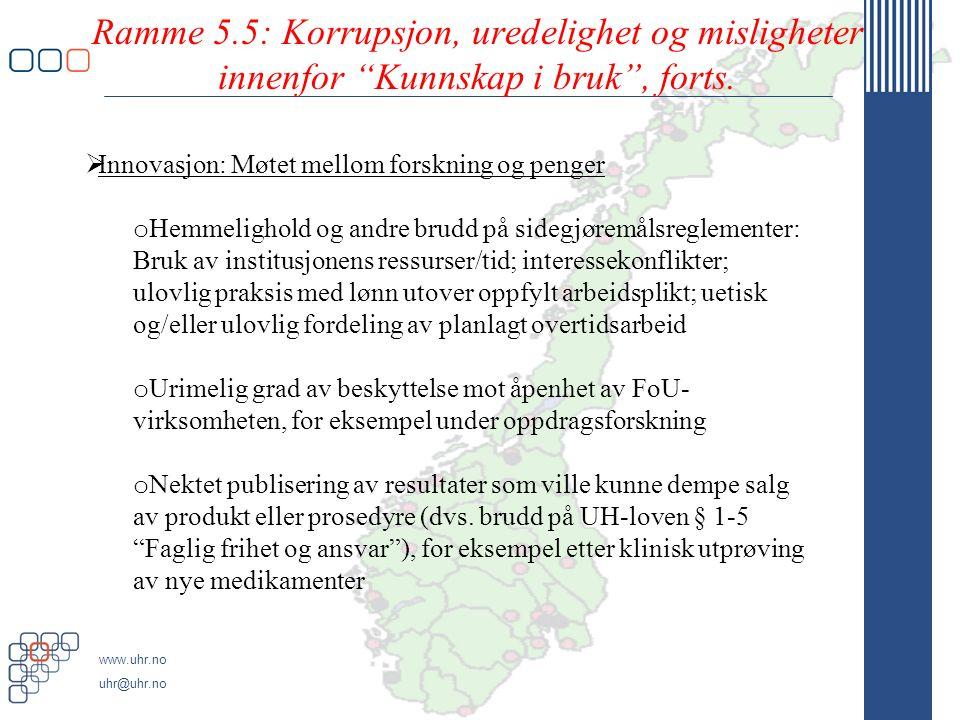 www.uhr.no uhr@uhr.no Ramme 5.5: Korrupsjon, uredelighet og misligheter innenfor Kunnskap i bruk , forts.