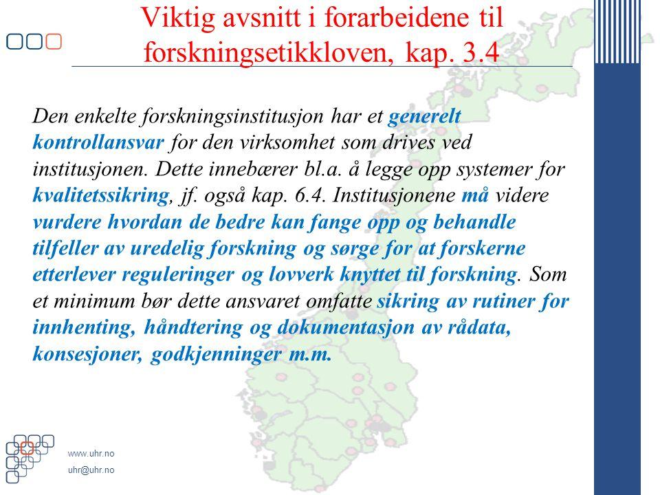 www.uhr.no uhr@uhr.no Viktig avsnitt i forarbeidene til forskningsetikkloven, kap.
