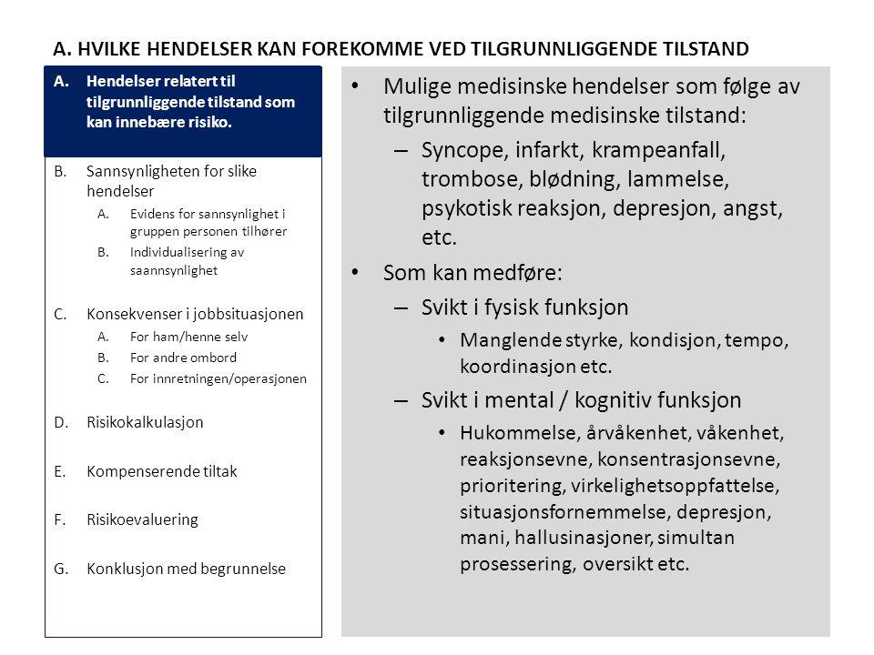 A. HVILKE HENDELSER KAN FOREKOMME VED TILGRUNNLIGGENDE TILSTAND • Mulige medisinske hendelser som følge av tilgrunnliggende medisinske tilstand: – Syn