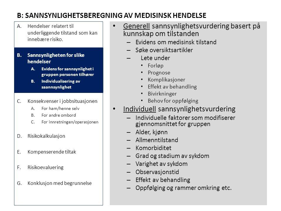 B: SANNSYNLIGHETSBEREGNING AV MEDISINSK HENDELSE • Generell sannsynlighetsvurdering basert på kunnskap om tilstanden – Evidens om medisinsk tilstand –