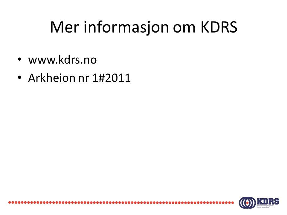 Mer informasjon om KDRS • www.kdrs.no • Arkheion nr 1#2011