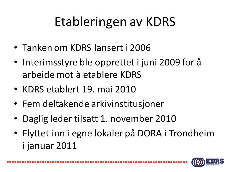 Etableringen av KDRS • Tanken om KDRS lansert i 2006 • Interimsstyre ble opprettet i juni 2009 for å arbeide mot å etablere KDRS • KDRS etablert 19.