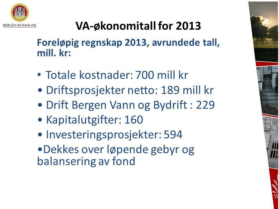 7 VA-økonomitall for 2013 Foreløpig regnskap 2013, avrundede tall, mill. kr: • Totale kostnader: 700 mill kr • Driftsprosjekter netto: 189 mill kr • D