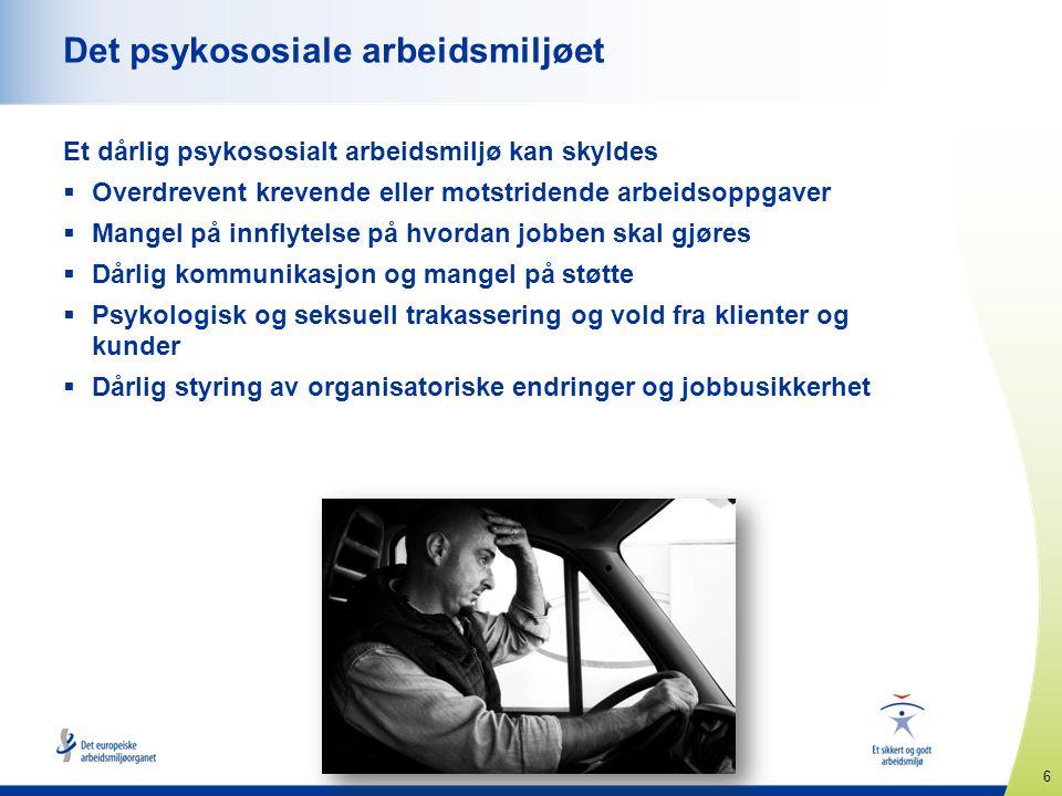 6 www.healthy-workplaces.eu Det psykososiale arbeidsmiljøet Et dårlig psykososialt arbeidsmiljø kan skyldes  Overdrevent krevende eller motstridende