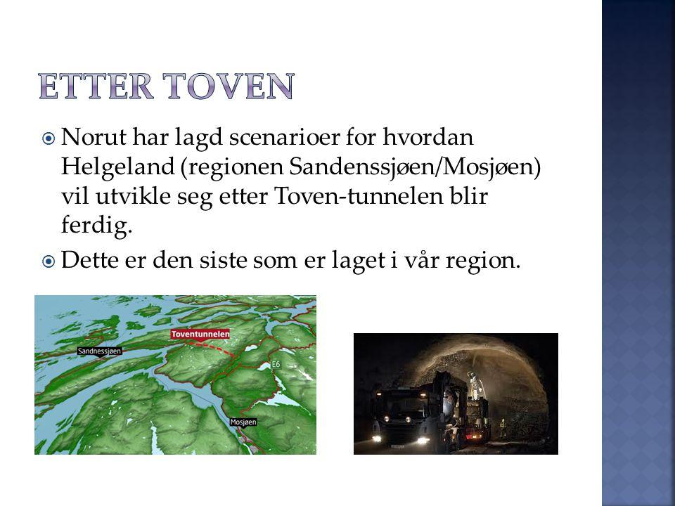  Norut har lagd scenarioer for hvordan Helgeland (regionen Sandenssjøen/Mosjøen) vil utvikle seg etter Toven-tunnelen blir ferdig.
