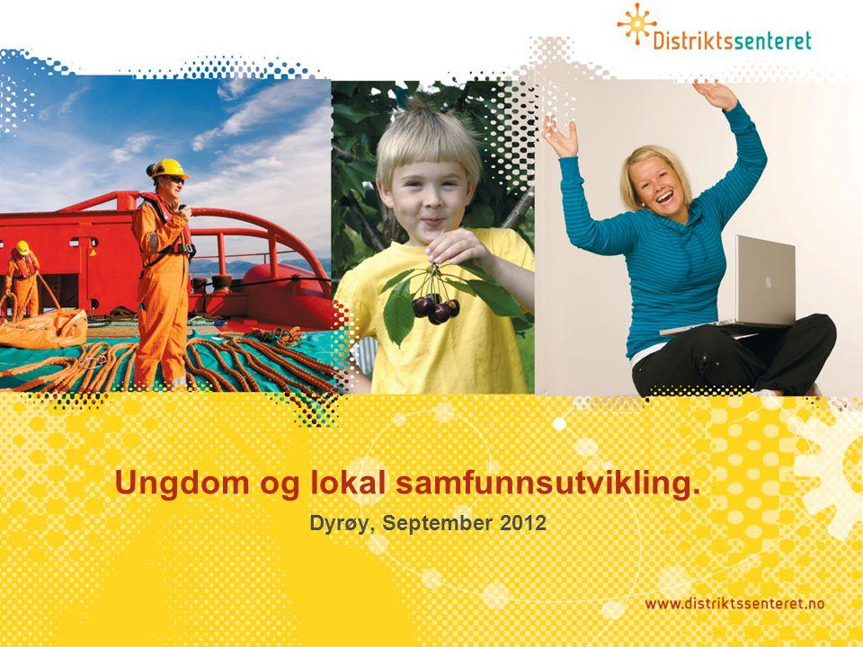 Ungdom og lokal samfunnsutvikling. Dyrøy, September 2012