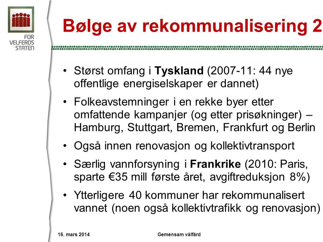 Bølge av rekommunalisering 2 •Størst omfang i Tyskland (2007-11: 44 nye offentlige energiselskaper er dannet) •Folkeavstemninger i en rekke byer etter