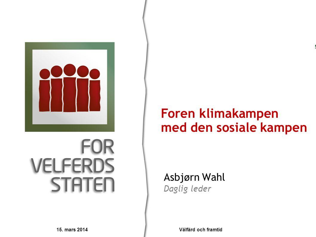 Asbjørn Wahl Daglig leder Foren klimakampen med den sosiale kampen 15.