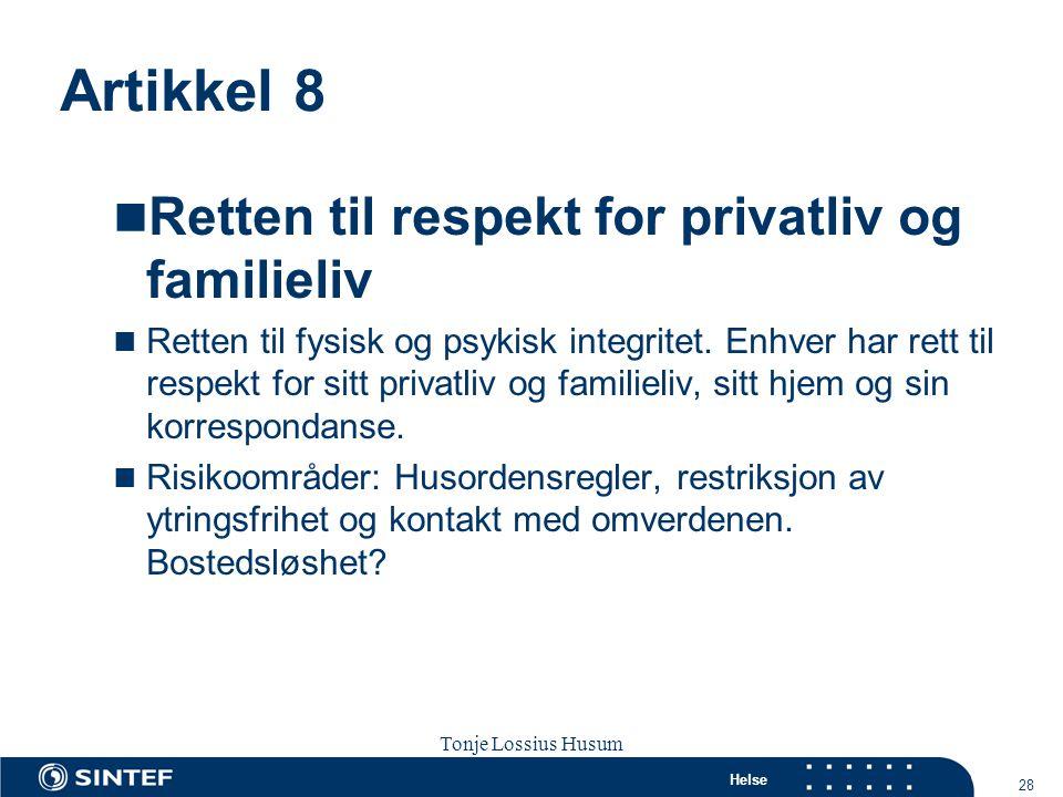 Helse 28 Tonje Lossius Husum Sola seminaret 2007 Artikkel 8  Retten til respekt for privatliv og familieliv  Retten til fysisk og psykisk integritet