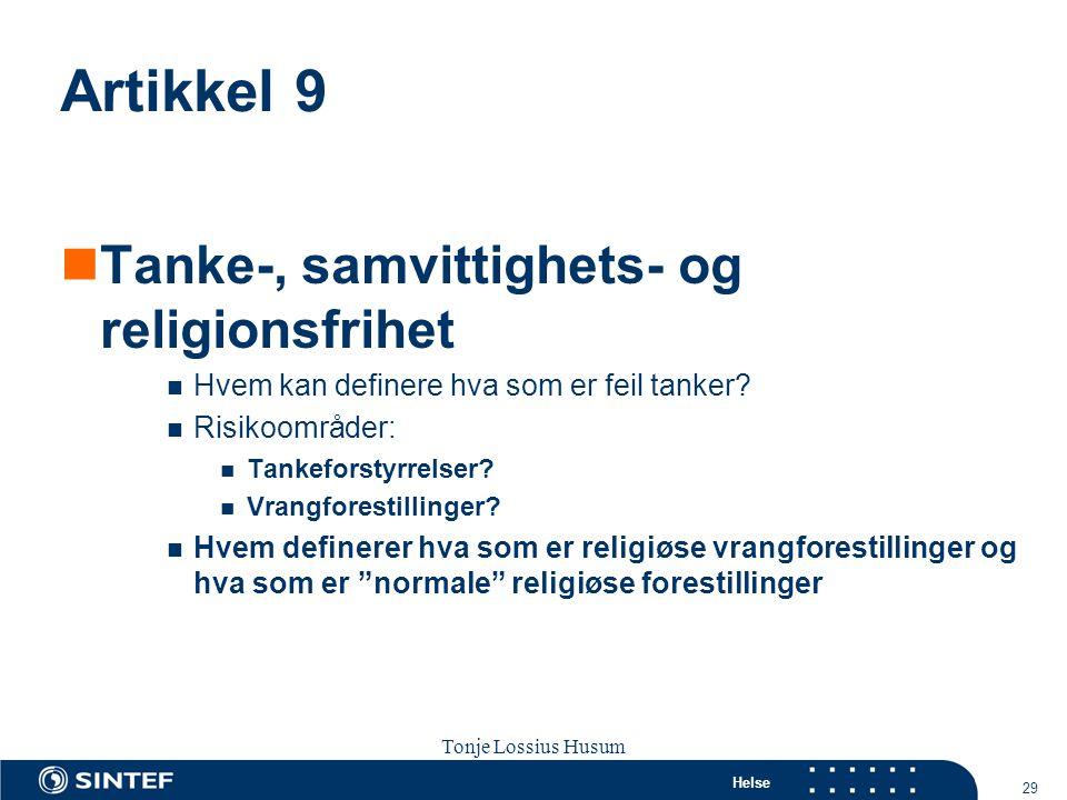 Helse 29 Tonje Lossius Husum Sola seminaret 2007 Artikkel 9  Tanke-, samvittighets- og religionsfrihet  Hvem kan definere hva som er feil tanker? 