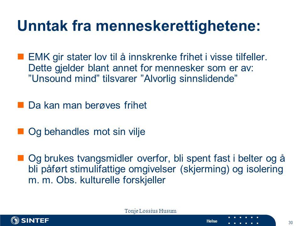 Helse 30 Tonje Lossius Husum Sola seminaret 2007 Unntak fra menneskerettighetene:  EMK gir stater lov til å innskrenke frihet i visse tilfeller. Dett