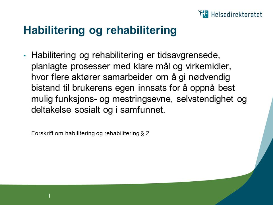 | Forskrift om habilitering og rehabilitering • Kommunene § 8 : Det skal finnes en koordinerende enhet for habiliterings- og rehabiliteringsvirksomheten i kommunen.