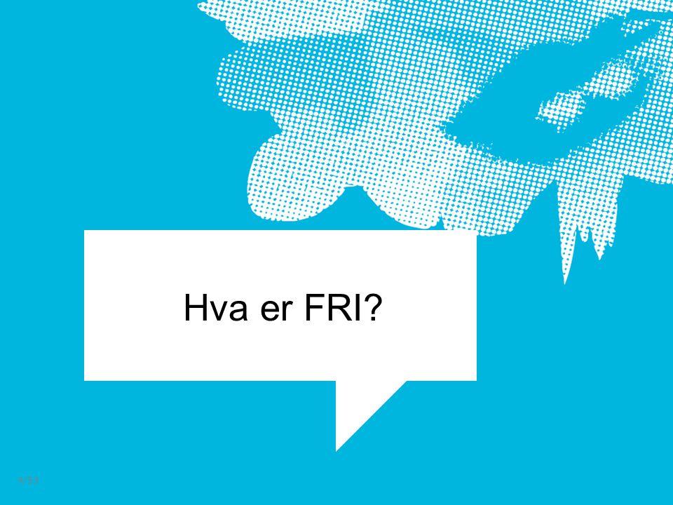 Hva er FRI? 4/53