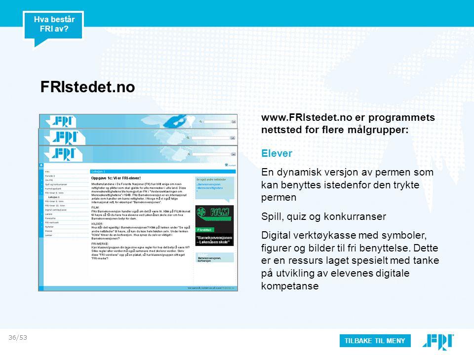 FRIstedet.no Elever En dynamisk versjon av permen som kan benyttes istedenfor den trykte permen Spill, quiz og konkurranser Digital verktøykasse med symboler, figurer og bilder til fri benyttelse.