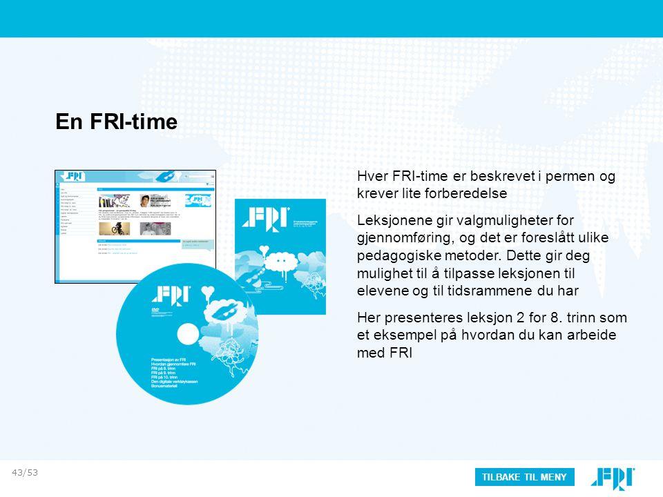 En FRI-time Hver FRI-time er beskrevet i permen og krever lite forberedelse Leksjonene gir valgmuligheter for gjennomføring, og det er foreslått ulike pedagogiske metoder.