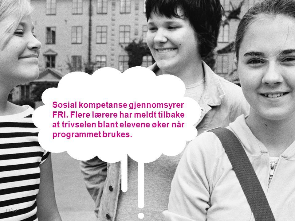 Sosial kompetanse gjennomsyrer FRI.