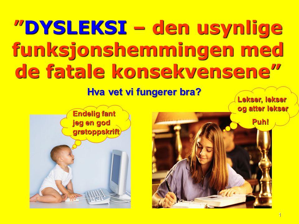 12 Det er ingen reell forskjell mellom dyslektikere og elever med bare lese – og skrivevansker med tanke på valg av tilnærmingsmåter i klasserommet eller m/lekser.