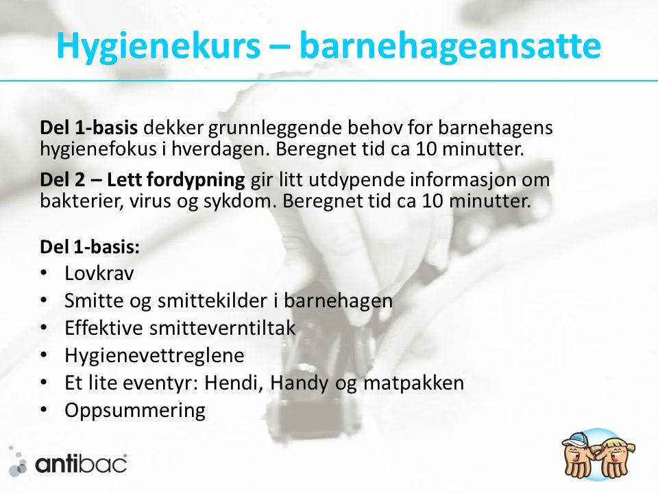 Hygienekurs – barnehageansatte Del 1-basis dekker grunnleggende behov for barnehagens hygienefokus i hverdagen.