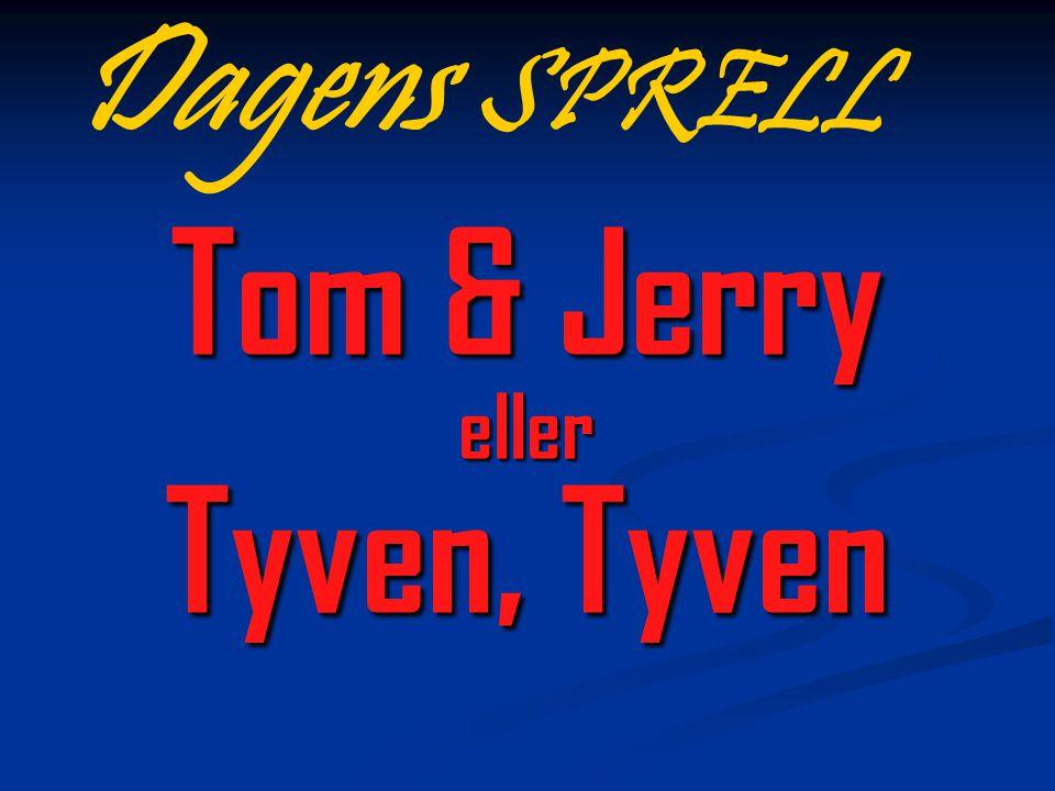 Tom & Jerry eller Tyven, Tyven Dagens SPRELL