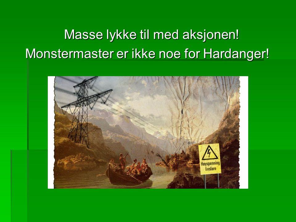 Masse lykke til med aksjonen! Monstermaster er ikke noe for Hardanger!