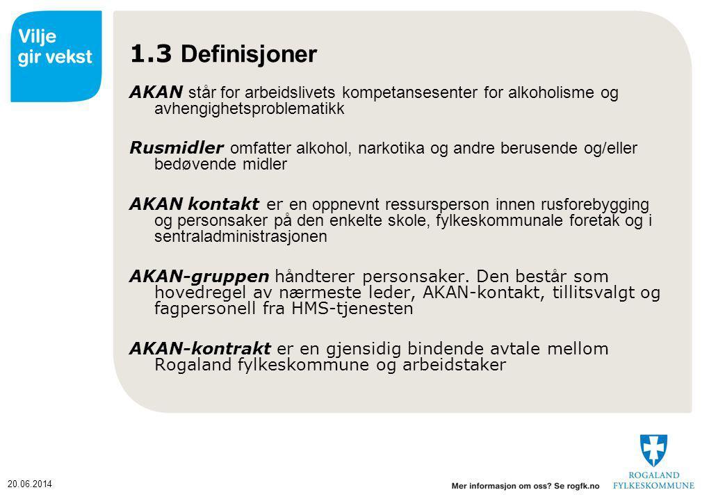 20.06.2014 Definisjoner, forts AKAN-utvalg er underutvalg av hovedarbeidsmiljøutvalget (HAMU) i Rogaland fylkeskommune.