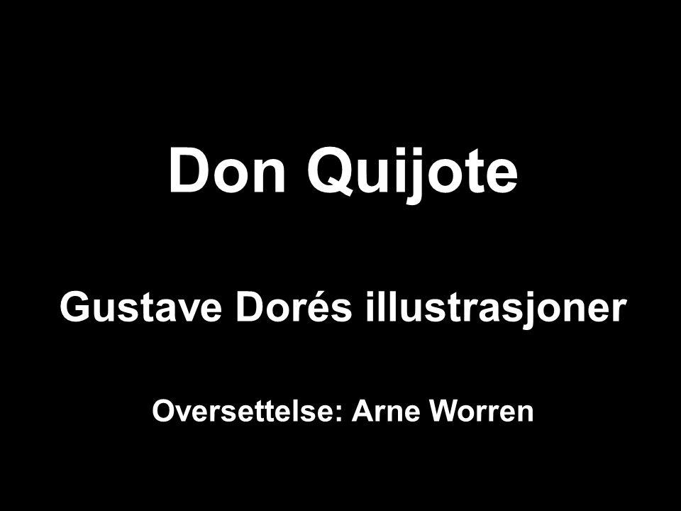 Da don Quijote konstaterte hvor elendig det sto til med ham, sa han til sin væpner: - Alltid, Sancho, har jeg hørt at å gjøre godt mot folk fra de lavere klasser, er som å slå vann i havet.