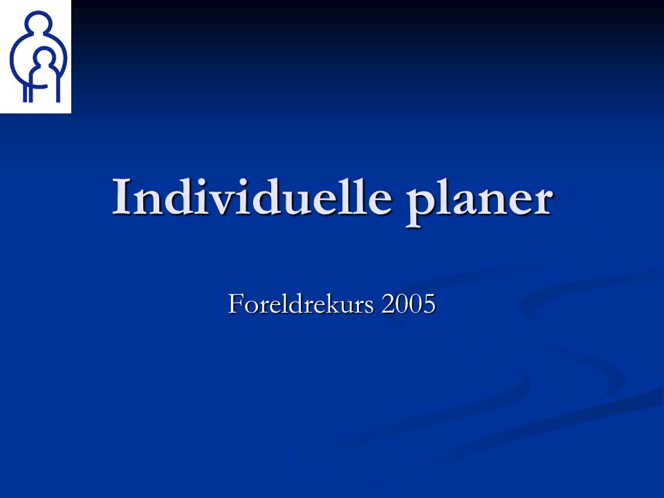 Individuelle planer Foreldrekurs 2005