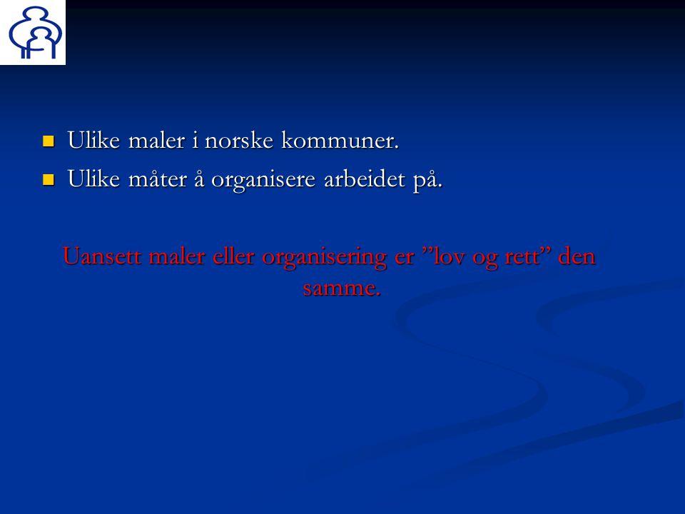 """ Ulike maler i norske kommuner.  Ulike måter å organisere arbeidet på. Uansett maler eller organisering er """"lov og rett"""" den samme."""