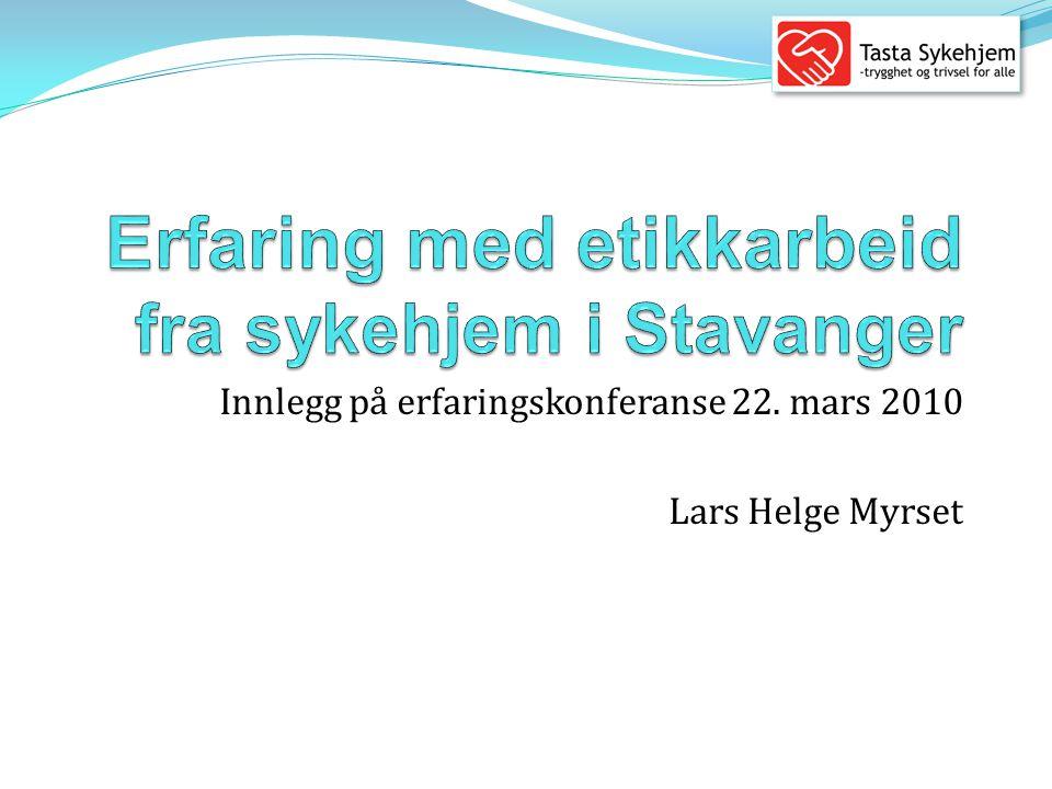 Etikkprosjektet i Stavanger kommune  Pilotprosjekt ved Bergåstjern og Tasta sykehjem.