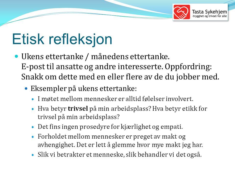 Etisk refleksjon  Systematisk etisk refleksjon relatert til praksis.