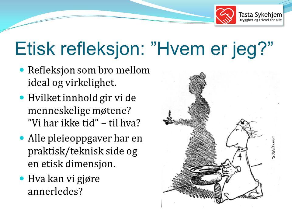 Etisk refleksjon: Hvem er jeg?  Refleksjon som bro mellom ideal og virkelighet.