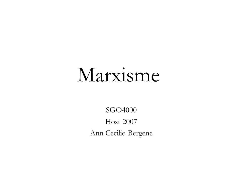 Marxisme SGO4000 Høst 2007 Ann Cecilie Bergene