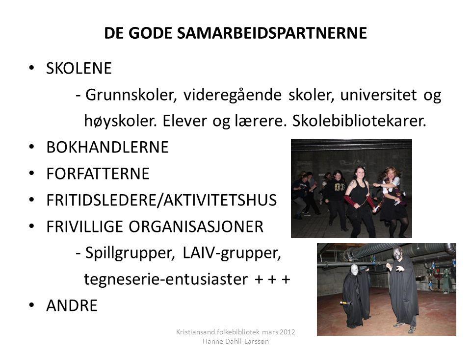 DE GODE SAMARBEIDSPARTNERNE • SKOLENE - Grunnskoler, videregående skoler, universitet og høyskoler.