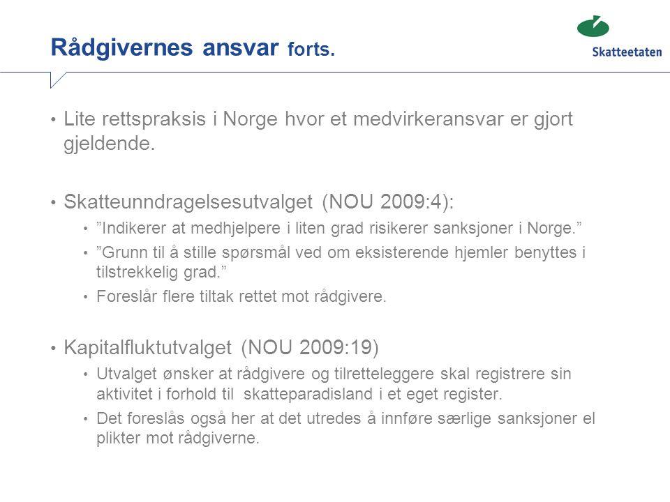 Rådgivernes ansvar forts. • Lite rettspraksis i Norge hvor et medvirkeransvar er gjort gjeldende.