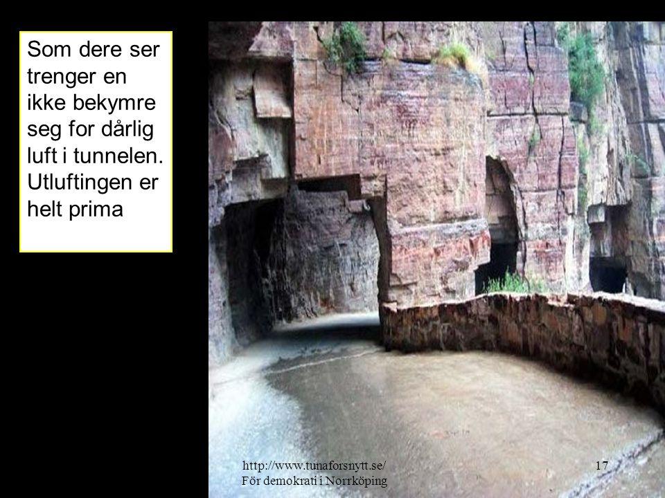 Som dere ser trenger en ikke bekymre seg for dårlig luft i tunnelen. Utluftingen er helt prima 2014-06-2017http://www.tunaforsnytt.se/ För demokrati i