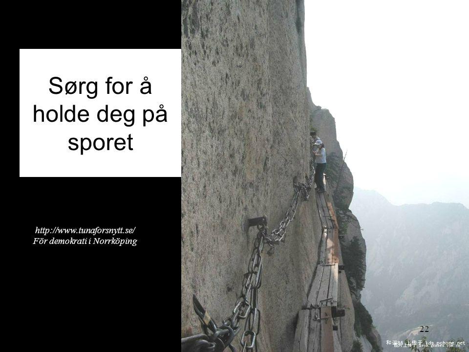 Sørg for å holde deg på sporet 2014-06-2022 http://www.tunaforsnytt.se/ För demokrati i Norrköping