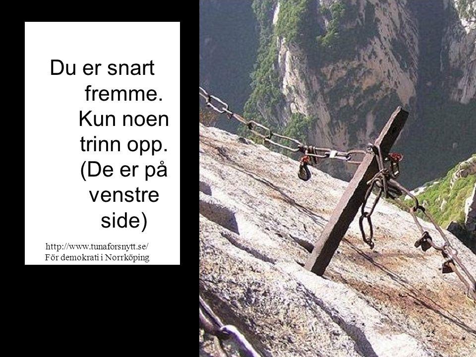 Du er snart fremme. Kun noen trinn opp. (De er på venstre side) 2014-06-2025 http://www.tunaforsnytt.se/ För demokrati i Norrköping