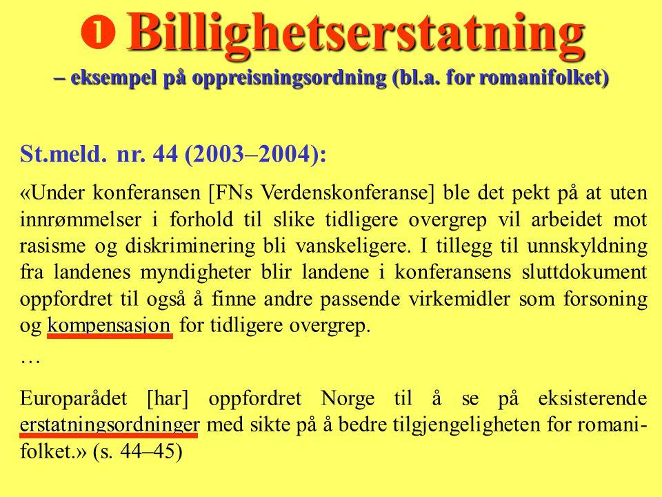 St.meld. nr. 44 (2003–2004): kompensasjon «Under konferansen [FNs Verdenskonferanse] ble det pekt på at uten innrømmelser i forhold til slike tidliger