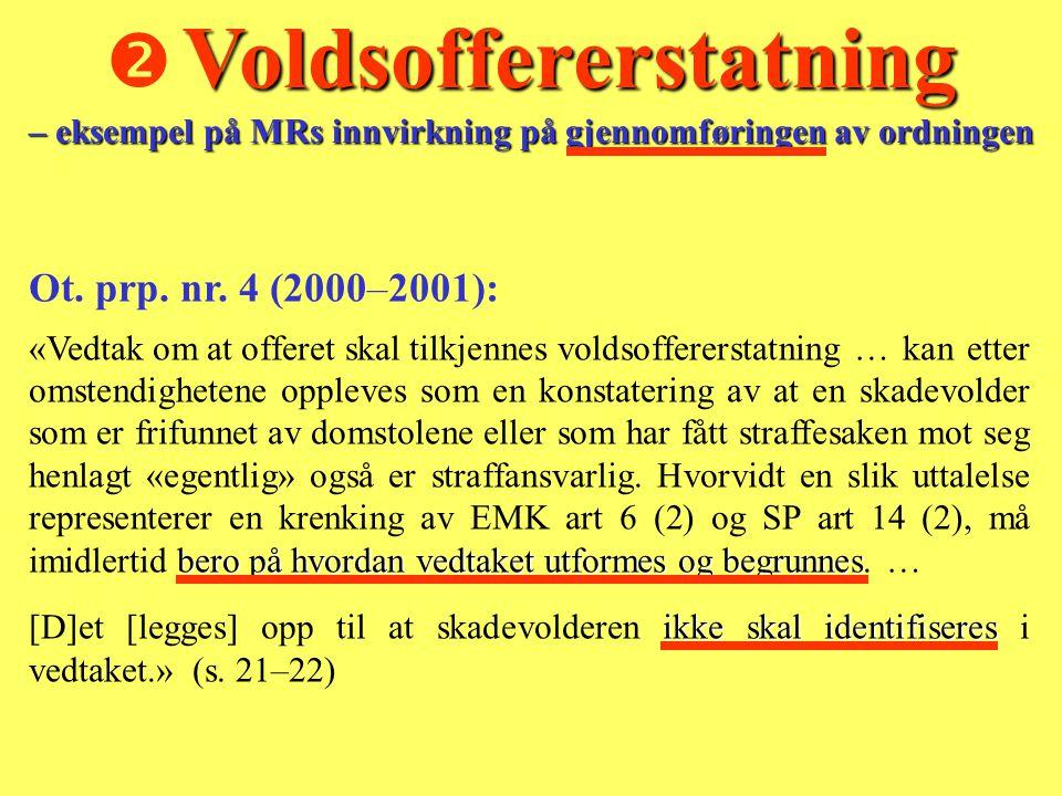 Voldsoffererstatning – eksempel på MRs innvirkning på gjennomføringen av ordningen  Voldsoffererstatning – eksempel på MRs innvirkning på gjennomføringen av ordningen Ot.