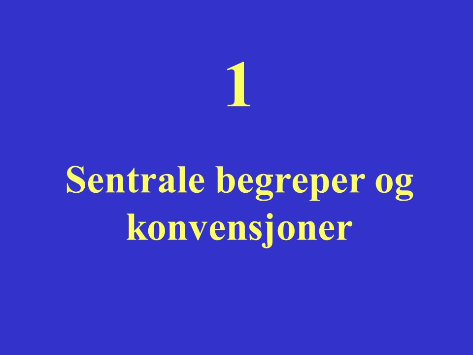 1 Sentrale begreper og konvensjoner