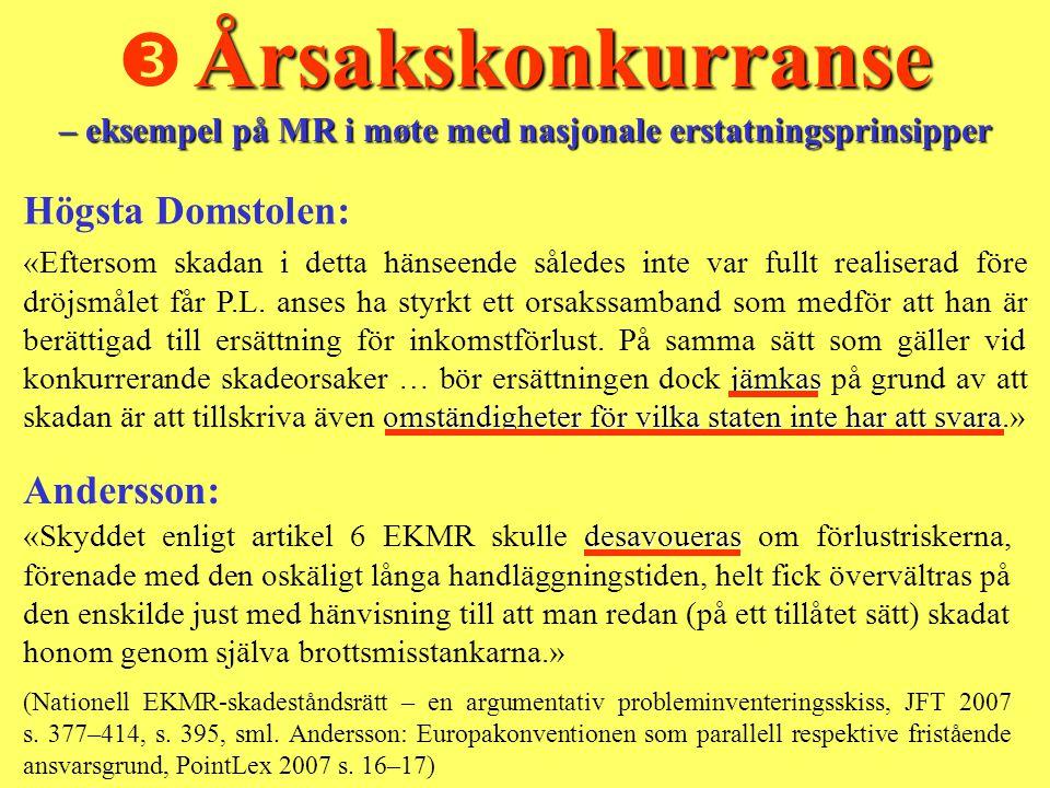 Högsta Domstolen: Andersson: Årsakskonkurranse – eksempel på MR i møte med nasjonale erstatningsprinsipper  Årsakskonkurranse – eksempel på MR i møte
