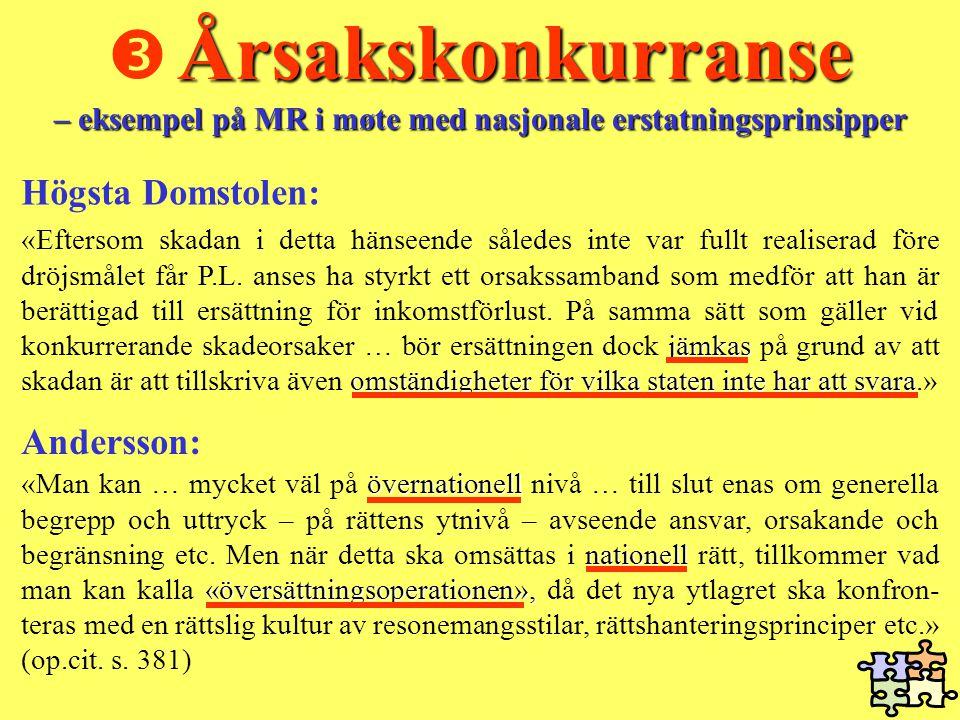 Andersson: Årsakskonkurranse – eksempel på MR i møte med nasjonale erstatningsprinsipper  Årsakskonkurranse – eksempel på MR i møte med nasjonale ers