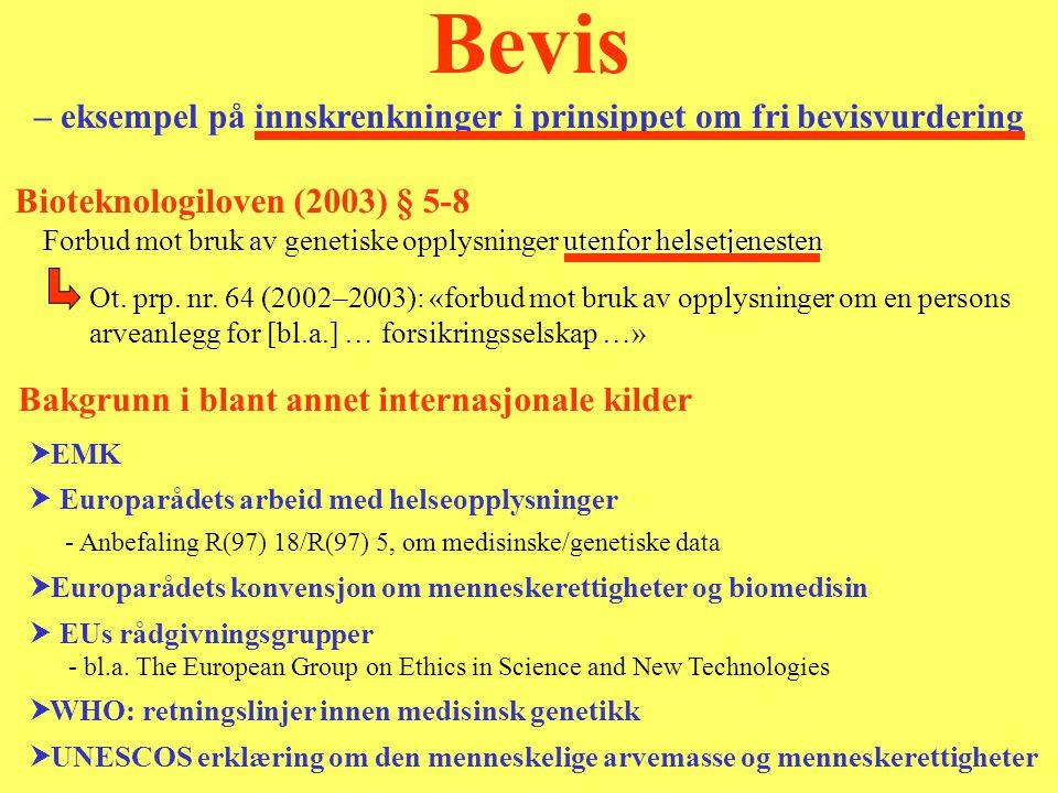 utenfor helsetjenesten Forbud mot bruk av genetiske opplysninger utenfor helsetjenesten Bioteknologiloven (2003) § 5-8  EMK  Europarådets arbeid med helseopplysninger.