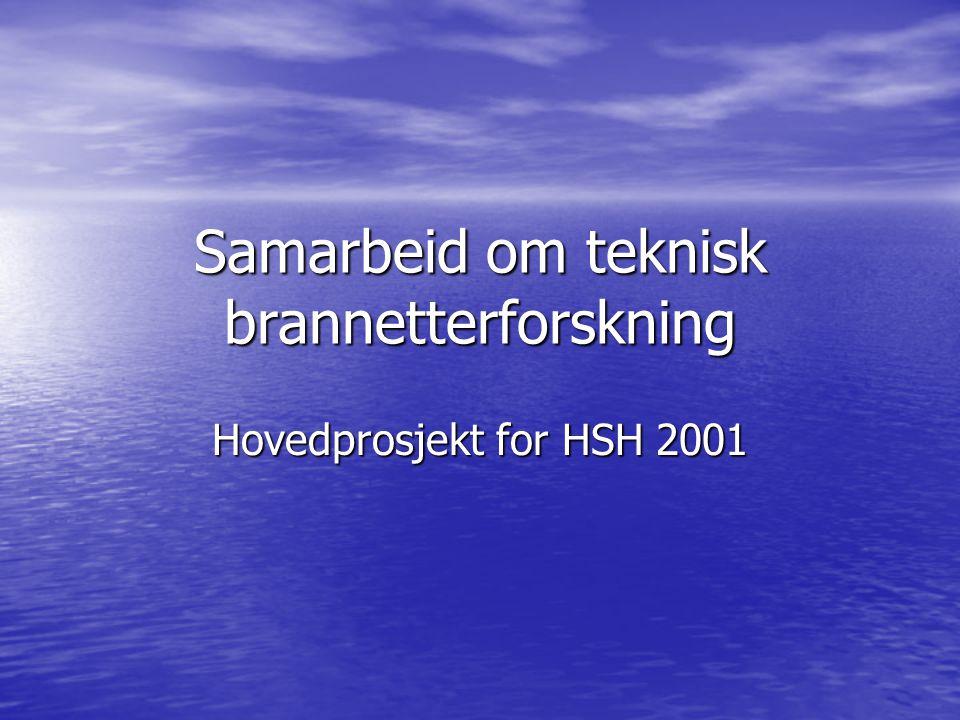 Samarbeid om teknisk brannetterforskning Hovedprosjekt for HSH 2001