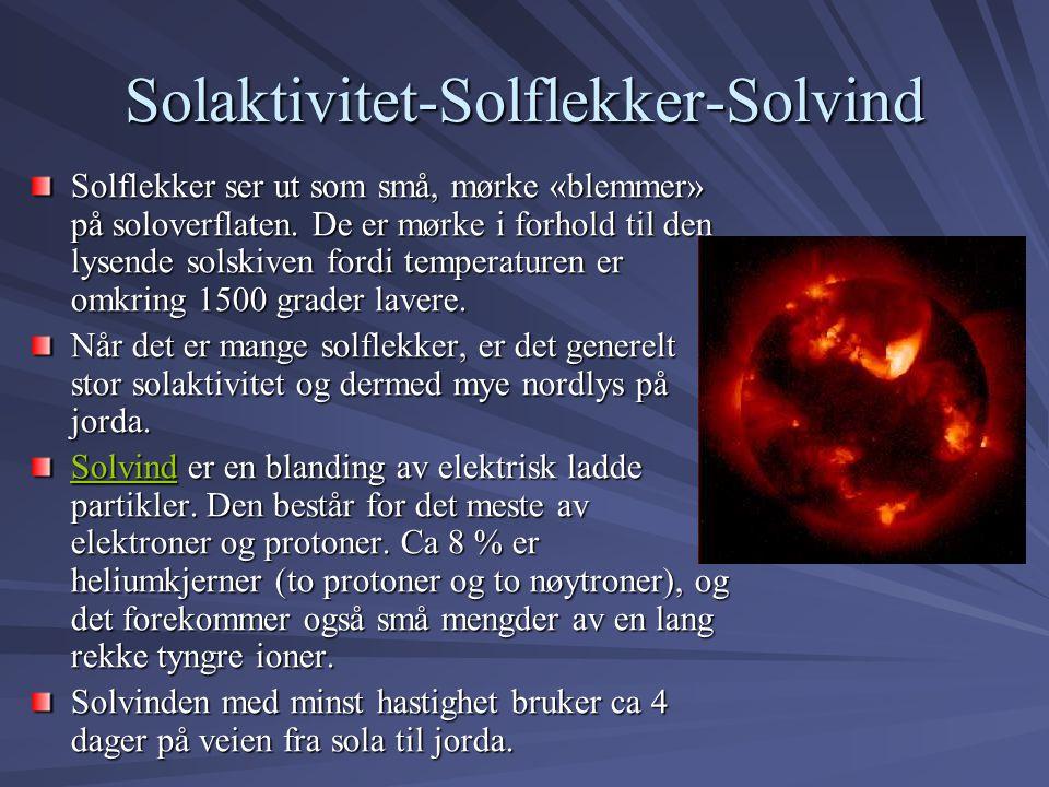 Solaktivitet-Solflekker-Solvind Solflekker ser ut som små, mørke «blemmer» på soloverflaten. De er mørke i forhold til den lysende solskiven fordi tem